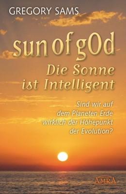 Abbildung von Sams | Sun of gOd - Die Sonne ist intelligent. Sind wir wirklich der Höhepunkt der Evolution? | 2020