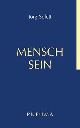Abbildung von Splett | Mensch Sein | 1. Auflage | 2019 | beck-shop.de