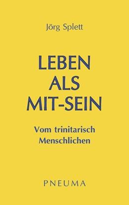 Abbildung von Splett   Leben als Mit-Sein   2. Auflage   2019   beck-shop.de