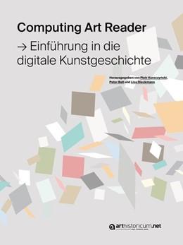 Abbildung von Kuroczynski / Bell | Computing Art Reader | 1. Auflage | 2018 | beck-shop.de