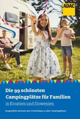 Abbildung von Die 99 schönsten Campingplätze für Familien in Kroatien und Slowenien   2019