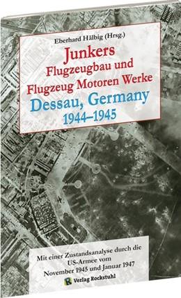 Abbildung von Hälbig   Junkers Flugzeugbau und Flugzeugmotorenwerke Dessau 1944-1945   1. Auflage   2019   beck-shop.de