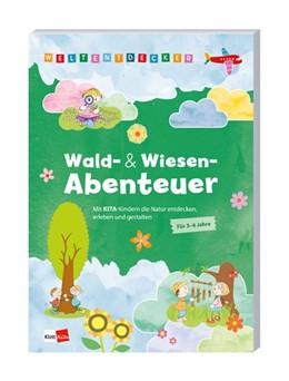 Abbildung von Weltentdecker: Wald- & Wiesenabenteuer | 1. Auflage | 2019 | beck-shop.de