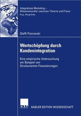 Abbildung von Poznanski | Wertschöpfung durch Kundenintegration | 2007 | Eine empirische Untersuchung a...