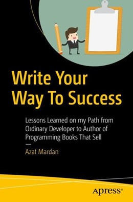 Abbildung von Mardan | Write Your Way To Success | 1st ed | 2018 | Lessons Learned on my Path fro...