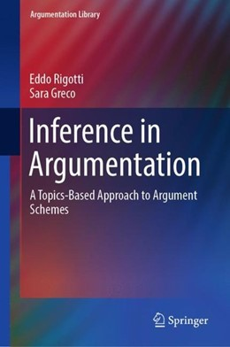 Abbildung von Rigotti / Greco   Inference in Argumentation   1st ed. 2019   2018   A Topics-Based Approach to Arg...