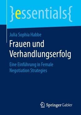 Abbildung von Habbe | Frauen und Verhandlungserfolg | 1. Aufl. 2019 | 2018 | Eine Einführung in Female Nego...