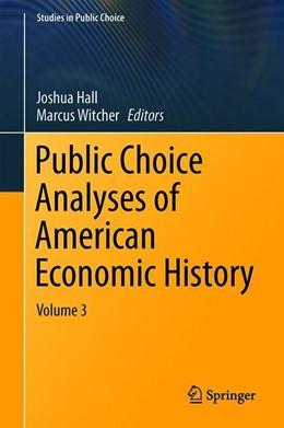 Abbildung von Hall / Witcher | Public Choice Analyses of American Economic History | 1. Auflage | 2019 | beck-shop.de