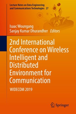 Abbildung von Woungang / Dhurandher | 2nd International Conference on Wireless Intelligent and Distributed Environment for Communication | 2019 | WIDECOM 2019