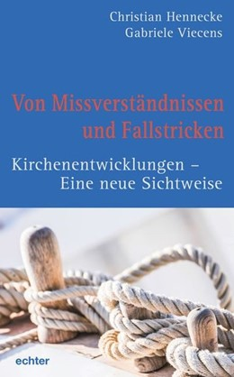 Abbildung von Hennecke / Viecens | Von Missverständnissen und Fallstricken | 2019 | Kirchenentwicklungen - Eine ne...