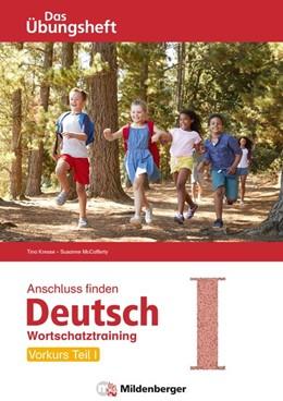 Abbildung von Kresse / Mccafferty   Anschluss finden / Deutsch - Das Übungsheft - Vorkurs Teil I   1. Auflage   2018   beck-shop.de
