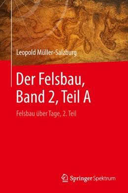 Abbildung von Müller-Salzburg | Der Felsbau, Band 2, Teil A | 2018 | Felsbau über Tage, 2. Teil