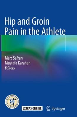 Abbildung von Safran / Karahan   Hip and Groin Pain in the Athlete   1. Auflage   2019   beck-shop.de