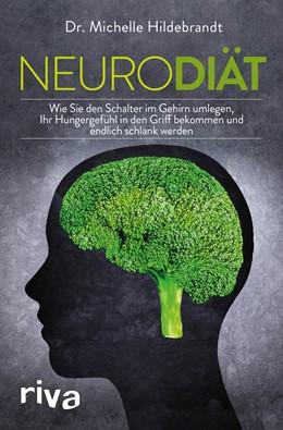 Abbildung von Hildebrandt | Neurodiät | 2019 | Wie Sie den Schalter im Gehirn...