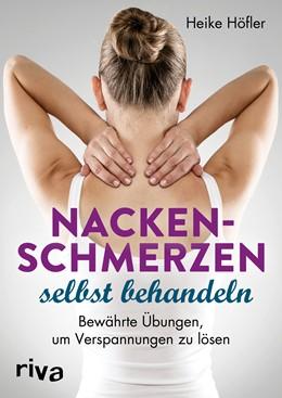 Abbildung von Höfler | Nackenschmerzen selbst behandeln | 2019 | Bewährte Übungen, um Verspannu...
