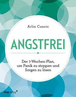 Abbildung von Cuncic | Angstfrei | 1. Auflage | 2019 | beck-shop.de