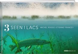 Abbildung von Roggo / Francey   3 Seen - 3 Lacs   1. Auflage   2019   beck-shop.de