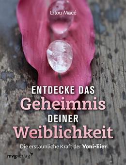 Abbildung von Macé | Entdecke das Geheimnis deiner Weiblichkeit | 1. Auflage | 2019 | beck-shop.de
