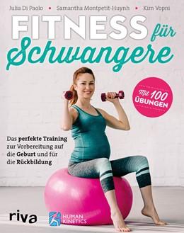 Abbildung von Di Paolo / Montpetit-Huynh / Vopni | Fitness für Schwangere | 2019 | Das perfekte Training zur Vorb...
