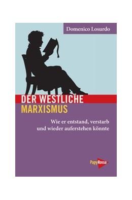 Abbildung von Losurdo | Der westliche Marxismus | 2020 | Wie er entstand, verstarb und ...