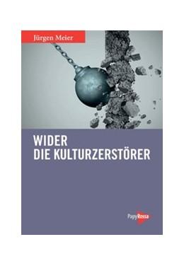 Abbildung von Meier | Wider die Kulturzerstörer | 2019