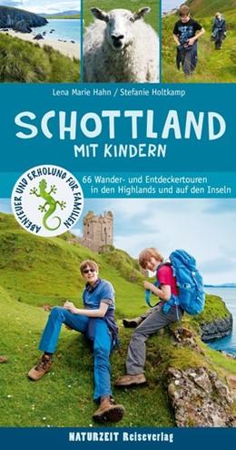 Abbildung von Holtkamp / Hahn | Schottland mit Kindern | 2019 | 66 Wander- und Entdeckertouren...