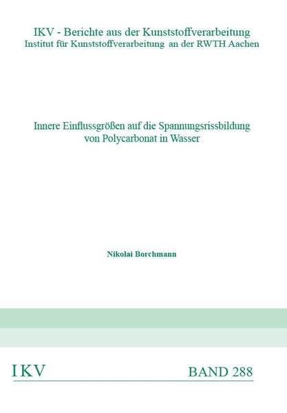 Innere Einflussgrößen auf die Spannungsrissbildung von Polycarbonat in Wasser | Borchmann, 2018 | Buch (Cover)