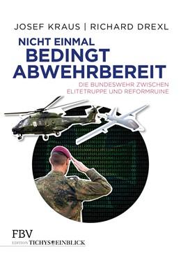 Abbildung von Drexl / Kraus | Nicht einmal bedingt abwehrbereit | 2019 | Die Bundeswehr zwischen Elitet...