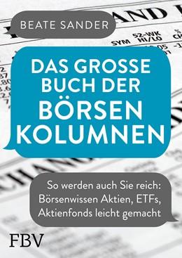 Abbildung von Sander   Das große Buch der Börsenkolumnen   2019   So werden auch Sie reich: Börs...