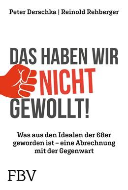 Abbildung von Derschka / Rehberger   Das haben wir nicht gewollt!   1. Auflage   2019   beck-shop.de