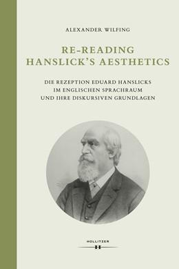 Abbildung von Wilfing | Re-Reading Hanslick's Aesthetics | 2019 | Die Rezeption Eduard Hanslicks...