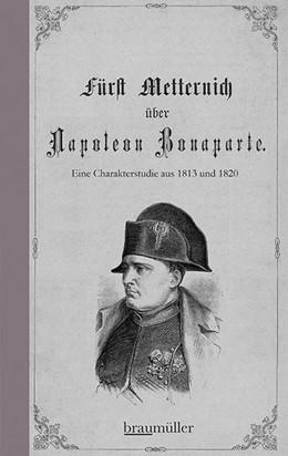Abbildung von Metternich | Fürst Metternich über Napoleon Bonaparte | 2019