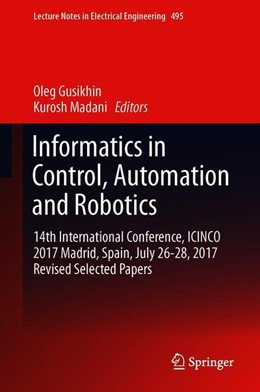 Abbildung von Gusikhin / Madani | Informatics in Control, Automation and Robotics | 1. Auflage | 2019 | beck-shop.de
