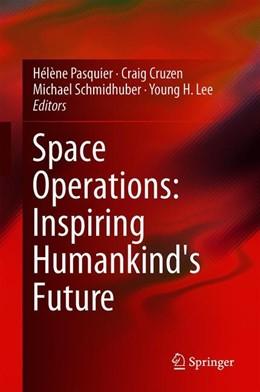 Abbildung von Pasquier / Cruzen   Space Operations: Inspiring Humankind's Future   1. Auflage   2019   beck-shop.de