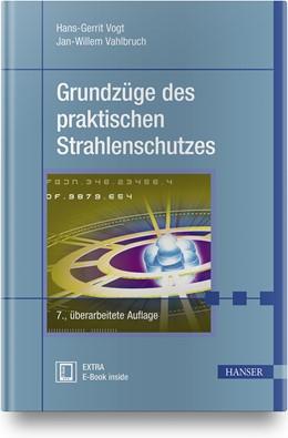 Abbildung von Vogt / Vahlbruch   Grundzüge des praktischen Strahlenschutzes   7., überarbeitete Auflage   2019   Berücksichtigt StrlSchV/StrlSc...