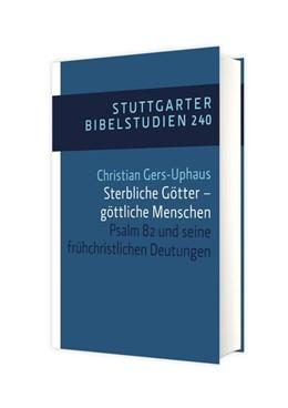 Abbildung von Gers-Uphaus | Sterbliche Götter - göttliche Menschen | 2019 | Psalm 82 und seine frühchristl...