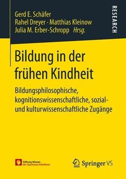 Abbildung von Schäfer / Dreyer / Kleinow / Erber-Schropp | Bildung in der frühen Kindheit | 2019 | Bildungsphilosophische, kognit...