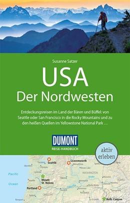 Abbildung von Satzer   DuMont Reise-Handbuch Reiseführer USA, Der Nordwesten   4. Auflage   2019   mit Extra-Reisekarte