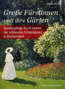 Abbildung von Weber | Große Fürstinnen und ihre Gärten | 1. Auflage | 2019 | beck-shop.de
