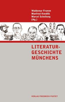 Abbildung von Fromm / Knedlik / Schellong | Literaturgeschichte Münchens | 2019