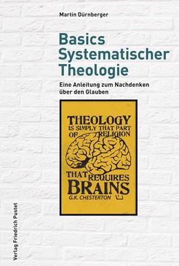Abbildung von Dürnberger | Basics Systematischer Theologie | 1. Auflage | 2020 | beck-shop.de