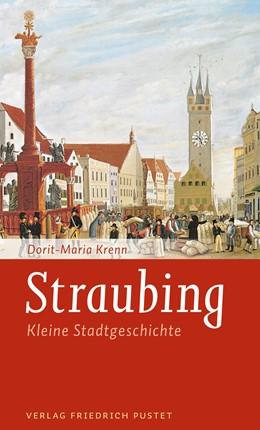 Abbildung von Krenn   Straubing   2. Auflage   2019   Kleine Stadtgeschichte