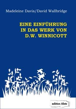 Abbildung von Davis / Wallbridge | Eine Einführung in das Werk von D. W. Winnicott | 5. Auflage | 2019 | beck-shop.de
