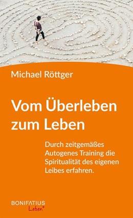 Abbildung von Röttger | Vom Überleben zum Leben | 1. Auflage | 2019 | beck-shop.de