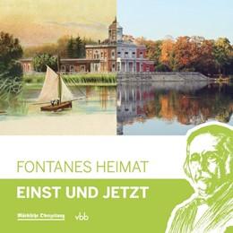Abbildung von Kupke / Stiehler | Fontanes Heimat | 1. Auflage | 2019 | beck-shop.de