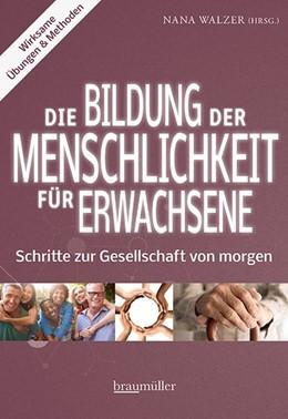 Abbildung von Walzer   Die Bildung der Menschlichkeit für Erwachsene   1. Auflage   2019   beck-shop.de