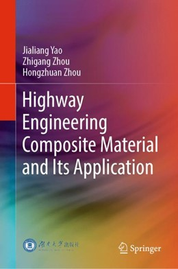 Abbildung von Yao / Zhou | Highway Engineering Composite Material and Its Application | 2019