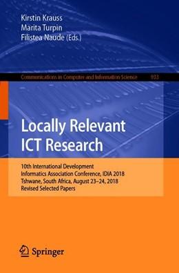 Abbildung von Krauss / Turpin / Naude   Locally Relevant ICT Research   1st ed. 2019   2019   10th International Development...   933