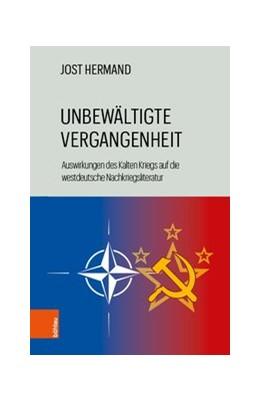 Abbildung von Hermand   Unbewältigte Vergangenheit   1. Auflage   2019   Die Auswirkungen des Kalten Kr...