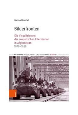 Abbildung von Mirschel | Bilderfronten | 1. Auflage | 2019 | Die Visualisierung der sowjeti... | Band 005
